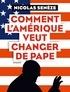 Nicolas Senèze - Comment l'Amérique veut changer de Pape.