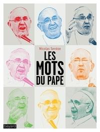 Nicolas Senèze - Les mots du pape.
