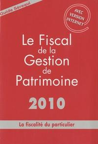 Nicolas Séraqui - Le fiscal de la gestion de patrimoine - La fiscalité du particulier.