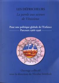 Nicolas Sérédiuk - Les Défricheurs - La parole aux acteurs de Vénissieux - Pour une politique globale de l'Enfance - Parcours 1966-1996.