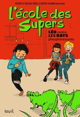 L'école des Supers  Léo contre les rats phosphorescents