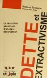 Nicolas Sersiron - Dette et extractivisme - La résistible ascension d'un duo destructeur.