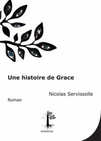 Nicolas Servissolle - Une histoire de Grace.