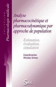 Nicolas Simon - Analyse pharmacocinétique et pharmacodynamique par approche de population - Estimation, évaluation, simulation.
