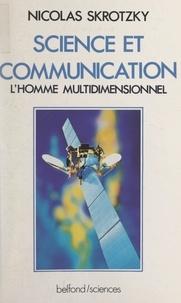 Nicolas Skrotzky et Jean Audouze - Science et communication - L'homme multidimentionnel.