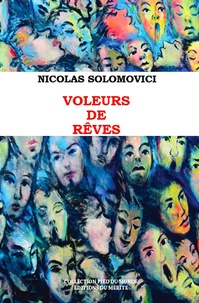 Nicolas Solomovici - Voleurs de rêves.