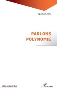 Nicolas Sorba - Parlons polynomie.