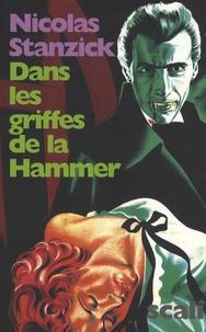 Nicolas Stanzick - Dans les griffes de la Hammer - La France livrée au cinéma d'épouvante.