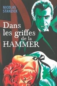 Nicolas Stanzick - Dans les griffes de la Hammer.