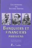 Nicolas Stoskopf - Banquiers et financiers parisiens - Les patrons du Second Empire.