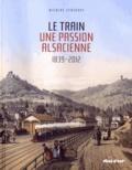 Nicolas Stoskopf - Le train, une passion alsacienne (1839-2012).