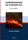 Nicolas Struski et  AlphaT2 - Compréhension du système feu - Feu urbain.