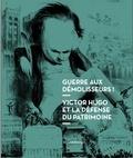 Nicolas Surlapierre et Emilie Thivet-Alonso - Guerre aux démolisseurs ! - Victor Hugo et la défense du patrimoine.