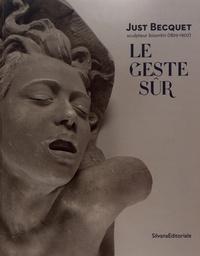 Nicolas Surlapierre et Lucile Champion-Vallot - Le geste sûr - Just Becquet sculpteur bisontin (1829-1907).