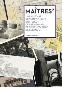 Maîtres² - Une histoire architecturale du musée des beaux-arts et darchéologie de Besançon.pdf