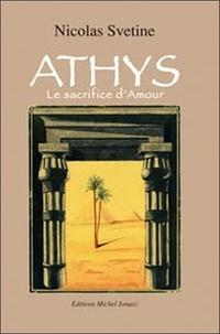 Nicolas Svetine - Athys - Le sacrifice d'Amour.
