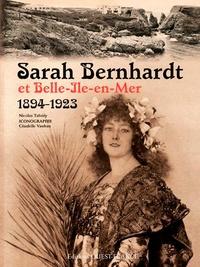 Nicolas Tafoiry - Sarah Bernhardt et Belle-Ile-en-Mer (1894-1923).
