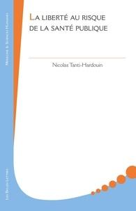 Nicolas Tanti-Hardouin - La liberté au risque de la santé publique.
