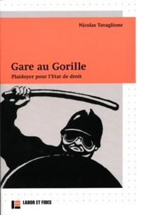 Nicolas Tavaglione - Gare au gorille - Plaidoyer pour l'Etat de droit.