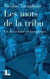 Nicolas Tavaglione - Les mots de la tribu - Abécédaire philosophique.