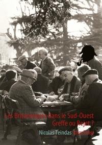 Nicolas Teindas - Les britanniques dans le sud-ouest : greffe ou rejet ?.