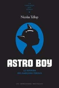 Nicolas Tellop - Astro Boy - Coeur de fer.