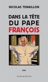 Nicolas Tenaillon - Dans la tête du Pape François.