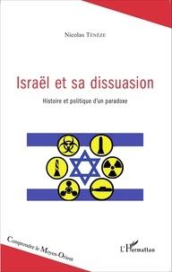 Nicolas Ténèze - Israël et sa dissuasion - Histoire et politique d'un paradoxe.