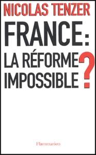 Nicolas Tenzer - France: la réforme impossible?.