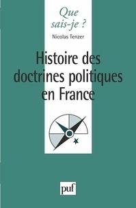 Nicolas Tenzer - Histoire des doctrines politiques en France.