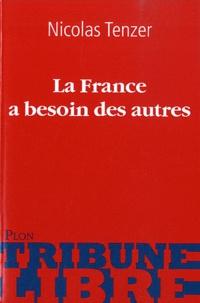 Nicolas Tenzer - La France a besoin des autres.