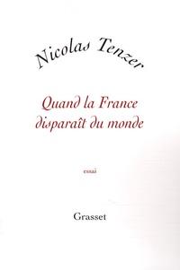 Nicolas Tenzer - Quand la France disparaît du monde.