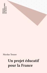 Nicolas Tenzer - Un Projet éducatif pour la France.