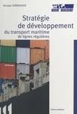 Nicolas Terrassier - Stratégie de développement du transport maritime de lignes régulières.