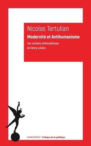 Modernité et anti-humanisme. Les combats philosophiques de George Lukacs