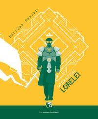 Nicolas Texier - Monts & merveilles Tome 3 : Opération Lorelei.
