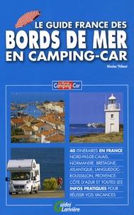 Nicolas Thibaut - Le guide de France des bords de mer en camping-car.