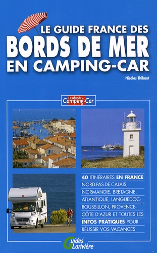 Nicolas Thibaut - Le guide de France des bords de mer en camping-car.