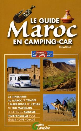 Nicolas Thibaut - Le guide Maroc en camping-car.