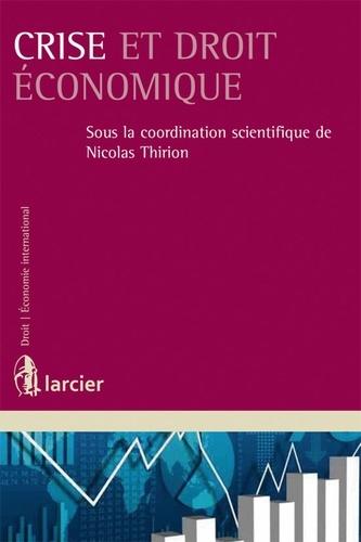 crise et droit  u00e9conomique de nicolas thirion - livre
