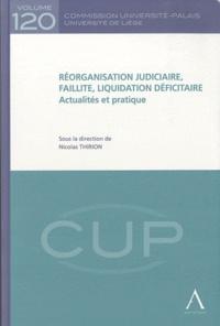 Nicolas Thirion - Réorganisation judiciaire, faillite, liquidation déficitaire - Actualités et pratique.