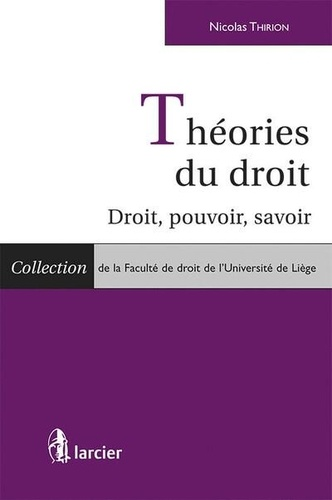 Nicolas Thirion - Théories du droit - Droit, pouvoir, savoir.