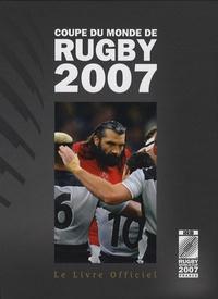 Nicolas Thomas - Coupe du monde de rugby 2007 - Le Livre Officiel.