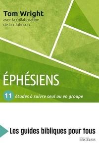 Nicolas Thomas Wright et Lin Johnson - Ephésiens - 11 études à suivre seul ou en groupe.