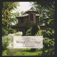 Nicolas Thouvenin - Wood Cottage - Histoire d'une demeure.