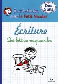 Nicolas Toulliou - Ecriture Les lettres majuscules dès 6 ans.