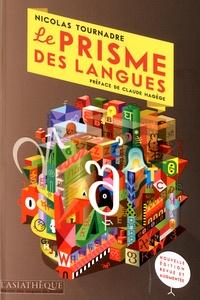 Nicolas Tournadre - Le prisme des langues - Essai sur la diversité linguistique et les difficultés des langues.