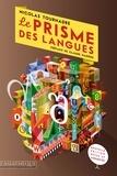 Nicolas Tournadre et Claude Hagège - Le prisme des langues - Essai sur la diversité linguistique et les difficultés des langues.