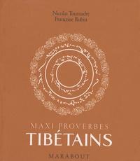 Nicolas Tournadre et Françoise Robin - Maxi proverbes tibétains.