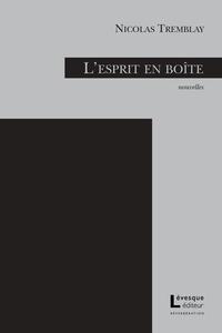 Nicolas Tremblay - L'esprit en boîte.
